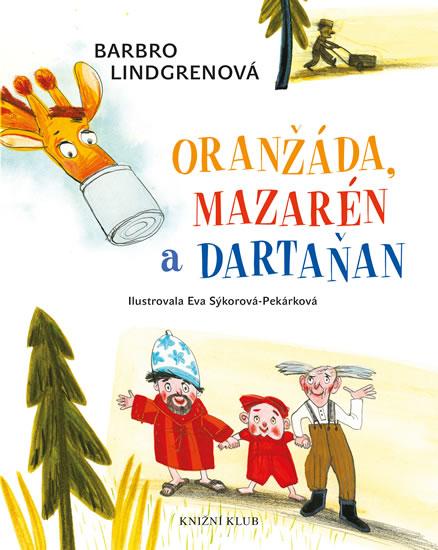 Oranžáda, Mazarén a Dartaňan 1: Oranžáda, Mazarén a Dartaňan - Lindgrenová Barbro