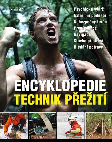 Encyklopedie technik přežití - Psychická výdrž. Extrémní podnebí. Nebezpečný terén. První pomoc. Nav - neuveden