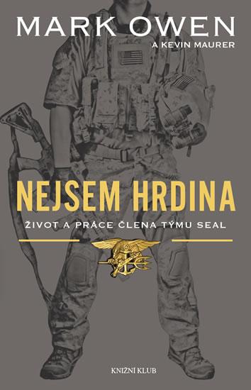 Nejsem hrdina - Život a práce člena týmu SEAL - Owen Mark, Maurer Kevin