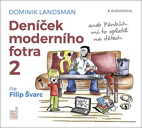 CD Deníček moderního fotra 2 - aneb Pánbůh mi to oplatil na dětech - Landsman Dominik