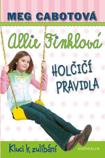 Holčičí pravidla 3: Allie Finklová - Kluci k zulíbání - Cabotová Meg