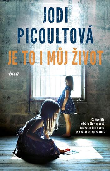 Je to i můj život - Picoultová Jodi