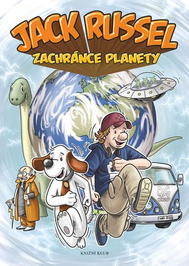 Jack Russel zachránce planety - kolektiv autorů