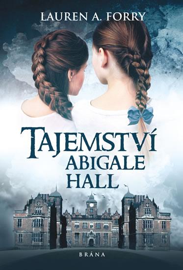 Tajemství Abigale Hall - Forry Lauren A.
