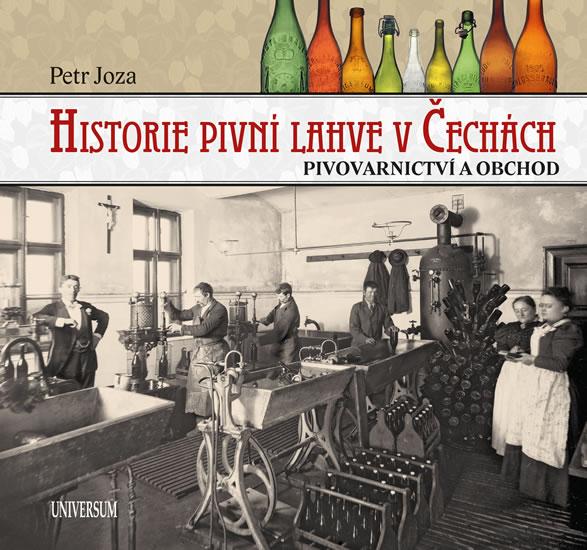 Historie pivní lahve v Čechách - Joza Petr