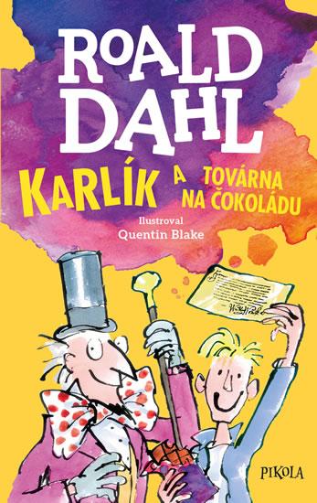 Karlík a továrna na čokoládu - Dahl Roald