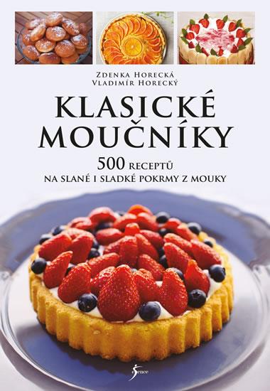 Klasické moučníky - Horecká Zdenka, Horecký Vladimír