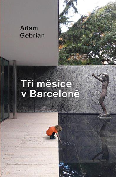 Tři měsíce v Barceloně - Gebrian Adam