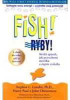 Fish! Ryby! - Skvělý způsob, jak pozvednout morálku a zlepšit výsledky
