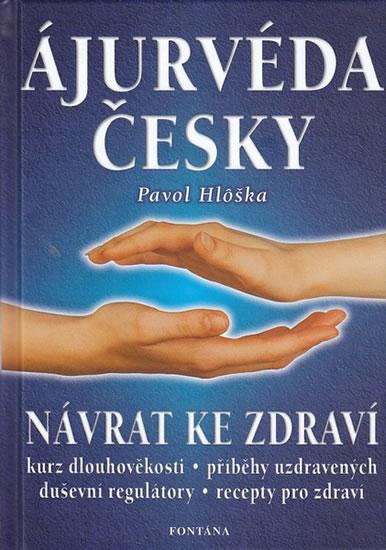 Ájurvéda česky - Návrat ke zdraví - Hloška Pavel
