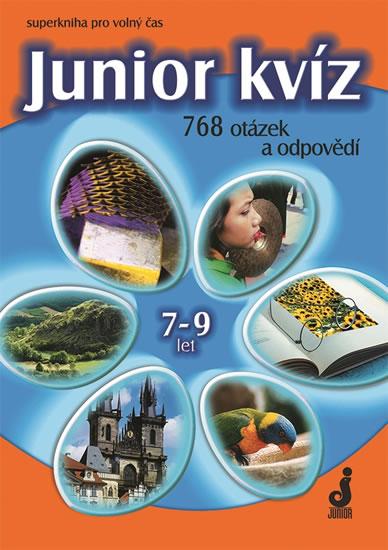 Junior kvíz 7-9 let - 768 otázek a odpovědí - Pohlová Hana