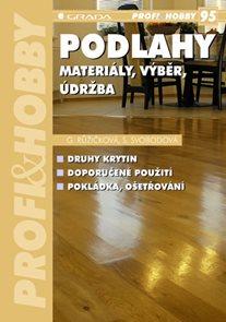 Podlahy - materiály, výběr, údržba - edice PROFI & HOBBY 95