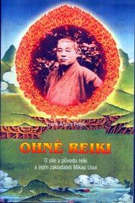 Ohně Reiki - O síle a původnu reiki a jejím zakladateli Mikao Usui