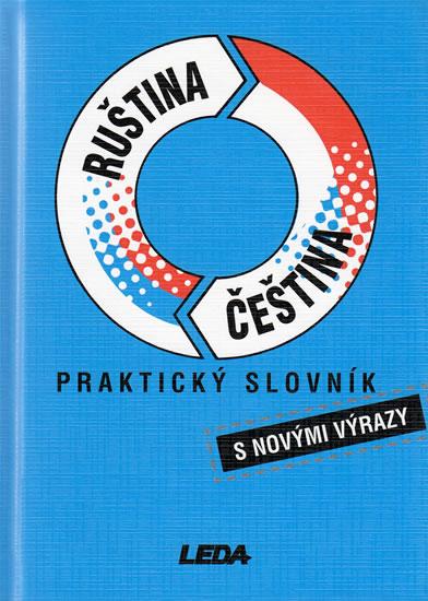 Ruština-čeština praktický slovník s novými výrazy - Pohlei P., Šroufková M.