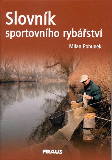 Slovník sportovního rybářství (1) - Pohunek Milan