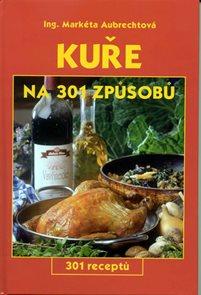 Kuře na 301 způsobů - 301 receptů