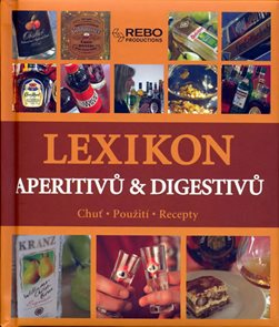 Lexikon aperitivů a digestivů - Chuť, použití, recepty