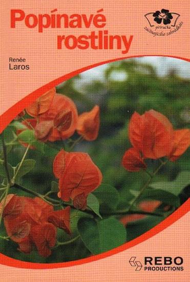Popínavé rostliny - příručka začínajícíh - Laros Reneé