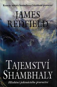 Tajemství Shambhaly - Hledání jedenáctého proroctví