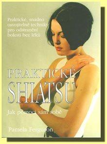Praktické shiatsu - jak pomoci sám sobě