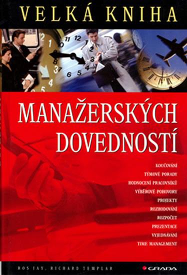 Velká kniha manažerských dovedností (1) - Jay R., Templar R.