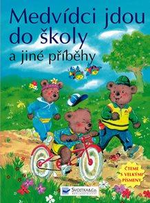 Medvídci jdou do školy a jiné příběhy - Čteme s velkými písmeny