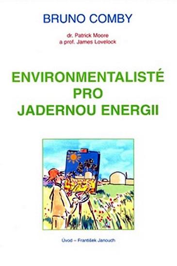 Environmentalisté pro jadernou energii - Bruno Comby