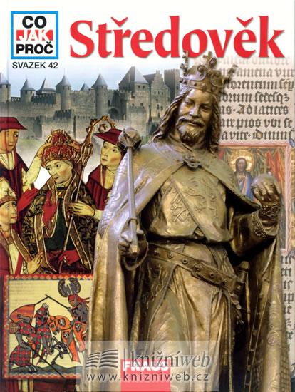 Středověk - Co, Jak, Proč? - svazek 42 - von Peschke Hans-Peter, Kumpera Jan