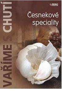 Vaříme s chutí - Česnekové speciality