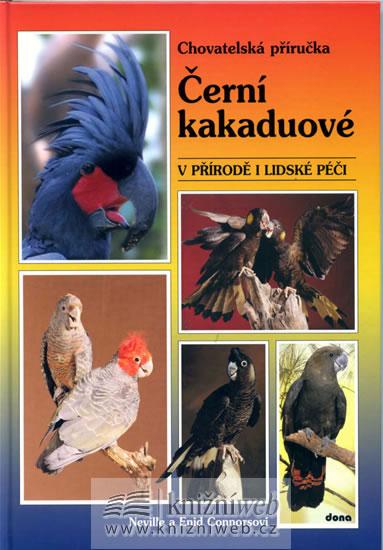 Černí kakaduové – v přírodě i lidské péči - Connorsovi Neville a Enid