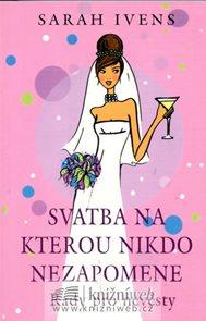Svatba, na kterou nikdo nezapomene