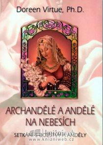 Archandělé a andělé na nebesích - Setkání s božstvy a anděly