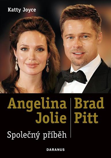 Angelina Jolie & Brad Pitt: Společný příběh - Joyce Katty