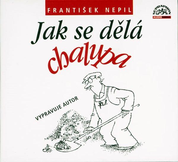 Jak se dělá chalupa CD - Nepil František