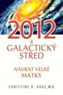 2012 Galaktický střed - Návrat Velké Matky