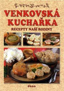 Venkovská kuchařka - Recepty naší rodiny