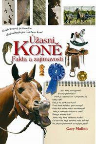Úžasní koně - Fakta a zajímavosti