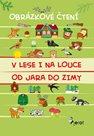 V lese i na louce od jara do zimy - Obrázkové čtení