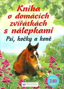 Kniha o domácích zvířátkách s nálepkami – Psi, kočky, koně