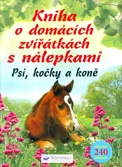 Kniha o domácích zvířátkách s nálepkami – Psi, kočky, koně - neuveden