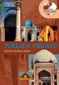 Poklady Orientu - Historie a kultura islámu