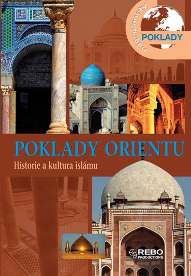 Poklady Orientu - Historie a kultura islámu - kolektiv autorů