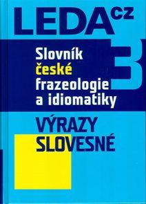 Slovník české frazeologie a idiomatiky 3 – Výrazy slovesné