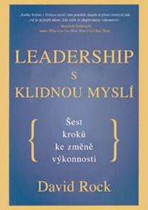 Leadership s klidnou myslí - Šest kroků ke změně výkonnosti