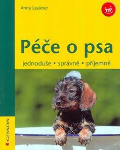 Péče o psa - jednoduše, správně, příjemně