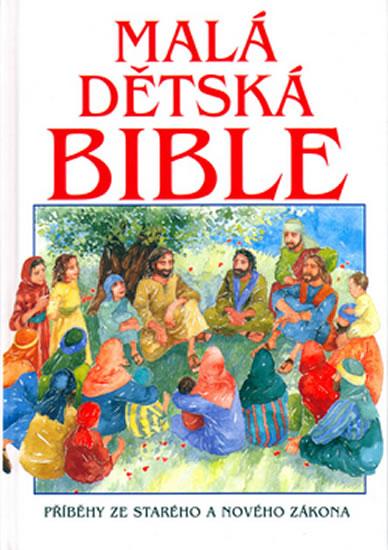 Malá dětská Bible - Příběhy ze Starého a Nového zákona - Alexander Pat