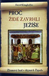 Proč Židé zavrhli Ježíše - Zlomový bod v dějinách Západu