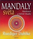 Mandaly světa - Meditace a léčivé rituály