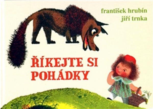 Říkejte si pohádky - Hrubín František