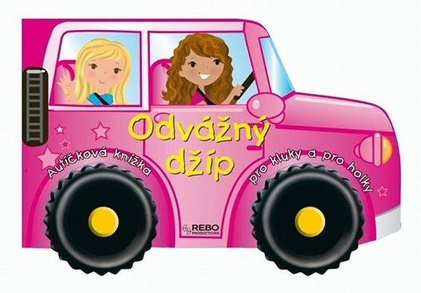 Odvážný džíp - Autíčková knížka pro kluky a pro holky - neuveden